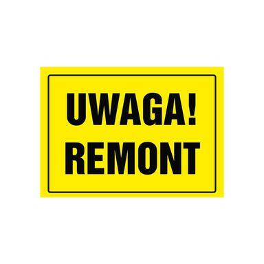 Znak informacyjny UWAGA! REMONT
