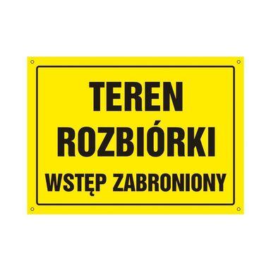 Znak informacyjny TEREN ROZBIÓRKI wys. 0.5 cm