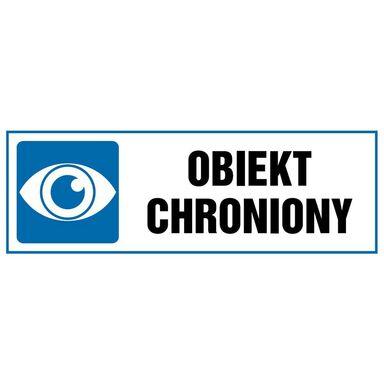 Znak informacyjny OBIEKT CHRONIONY 10.5 x 29.7 cm
