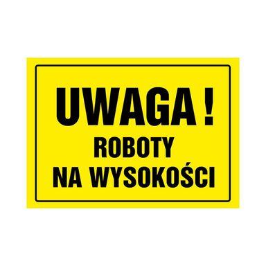 Znak informacyjny UWAGA ROBOTY NA WYSKOŚCI